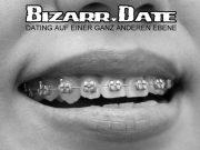 BIZARR DATE mit Zahnspange Fetisch